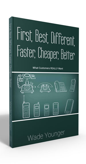 First, Best, Different, Faster, Cheaper, Better