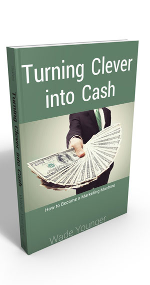 Turning Clever into Cash – Volume I